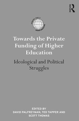 Towards the Private Funding of Higher Education: Ideological and Political Struggles book cover