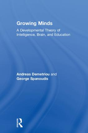 Growing Minds: A Developmental Theory of Intelligence, Brain, and Education, 1st Edition (Hardback) book cover
