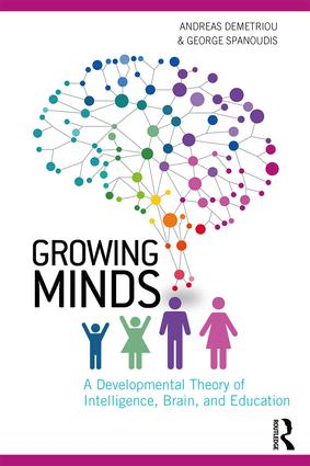 Growing Minds: A Developmental Theory of Intelligence, Brain, and Education, 1st Edition (Paperback) book cover