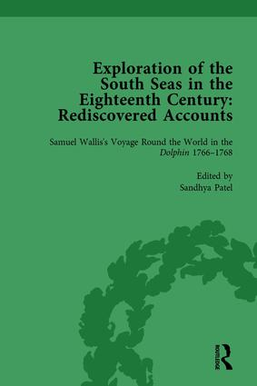 Exploration of the South Seas in the Eighteenth Century: Rediscovered Accounts, Volume I: Samuel Wallis's Voyage Round the World in the Dolphin 1766-1768 book cover