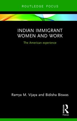 Indian Immigrant Women and Work: The American experience, 1st Edition (Hardback) book cover
