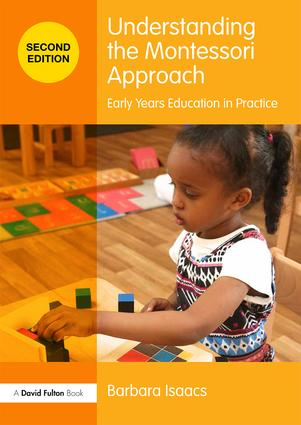Understanding the Montessori Approach: Early Years Education in Practice book cover