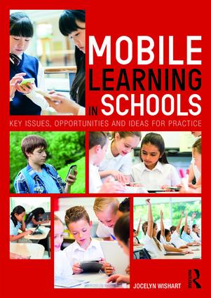 Mobile Learning in Schools: Key Issues, Opportunities and Ideas for Practice, 1st Edition (Paperback) book cover