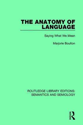 The Anatomy of Language: Saying What We Mean, 1st Edition (Paperback) book cover