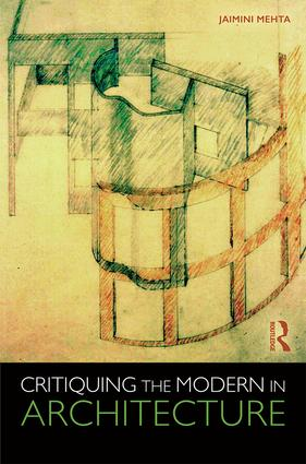 Critiquing the Modern in Architecture: 1st Edition (Paperback) book cover
