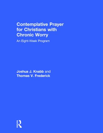 Contemplative Prayer for Christians with Chronic Worry: An Eight-Week Program book cover