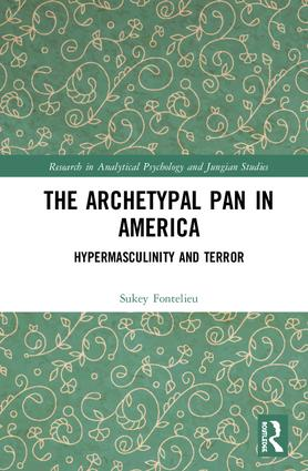 The Archetypal Pan in America: Hypermasculinity and Terror book cover