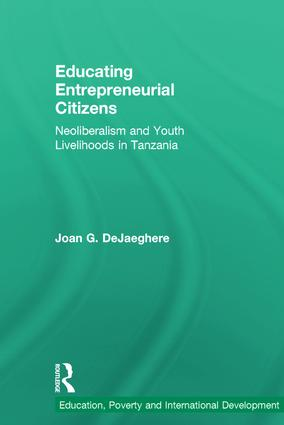 Educating Entrepreneurial Citizens: Neoliberalism and Youth Livelihoods in Tanzania (Hardback) book cover