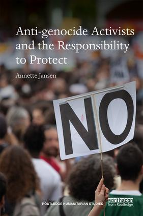 Anti-genocide Activists and the Responsibility to Protect (Hardback) book cover