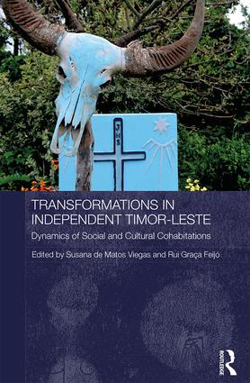 Transformations in Independent Timor-Leste: Dynamics of Social and Cultural Cohabitations book cover