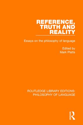 Reference, Truth and Reality: Essays on the Philosophy of Language book cover