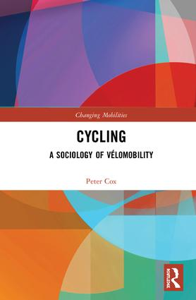 Cycling: A Sociology of Vélomobility book cover