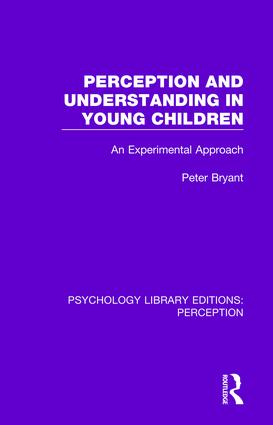 Perception and Understanding in Young Children: An Experimental Approach, 1st Edition (Paperback) book cover