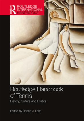 Routledge Handbook of Tennis: History, Culture and Politics book cover