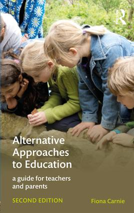 Alternative Approaches to Education: A Guide for Teachers and Parents, 2nd Edition (Paperback) book cover