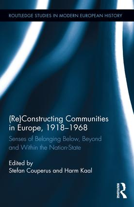 (Re)Constructing Communities in Europe, 1918-1968: Senses of Belonging Below, Beyond and Within the Nation-State book cover