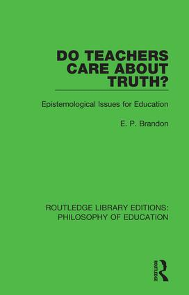 Do Teachers Care About Truth?: Epistemological Issues for Education, 1st Edition (Hardback) book cover