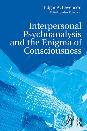 Interpersonal Psychoanalysis and the Enigma of Consciousness book cover