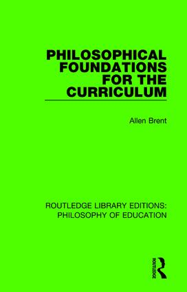 Philosophical Foundations for the Curriculum: 1st Edition (Hardback) book cover