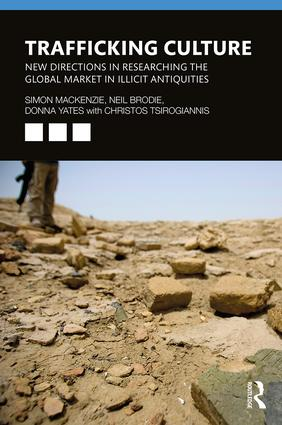 Trafficking Culture: New Directions in Researching the Global Market in Illicit Antiquities book cover