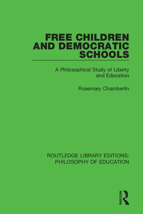 Free Children and Democratic Schools: A Philosophical Study of Liberty and Education book cover