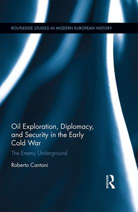 Oil Exploration, Diplomacy, and Security in the Early Cold War: The Enemy Underground book cover