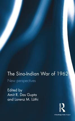 The Sino-Indian War of 1962: New perspectives, 1st Edition (Hardback) book cover