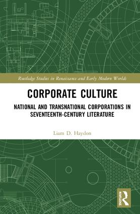 Corporate Culture: National and Transnational Corporations in Seventeenth-Century Literature book cover