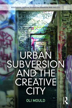 Urban Subversion and the Creative City: 1st Edition (Paperback) book cover