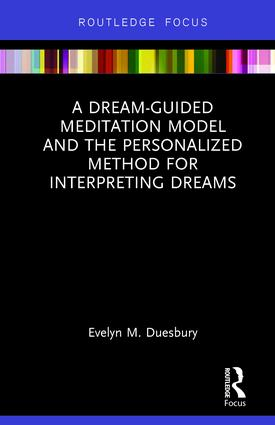 A Dream-Guided Meditation Model and the Personalized Method for Interpreting Dreams: 1st Edition (Hardback) book cover