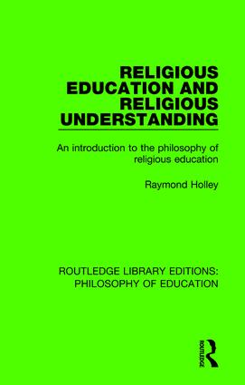 Religious Education and Religious Understanding: An Introduction to the Philosophy of Religious Education book cover