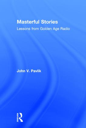 Masterful Stories: Lessons from Golden Age Radio, 1st Edition (Hardback) book cover