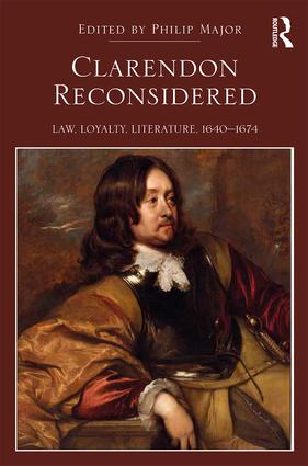 Clarendon Reconsidered: Law, Loyalty, Literature, 1640–1674 book cover
