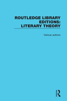 Routledge Library Editions: Literary Theory