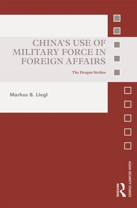 China's Use of Military Force in Foreign Affairs: The Dragon Strikes book cover