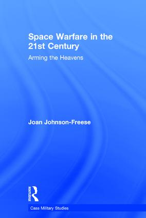 Space Warfare in the 21st Century: Arming the Heavens, 1st Edition (Hardback) book cover