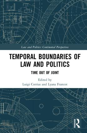 Temporal Boundaries of Law and Politics: Time Out of Joint, 1st Edition (Hardback) book cover