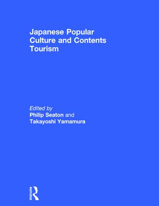 Japanese Popular Culture and Contents Tourism (Hardback) book cover