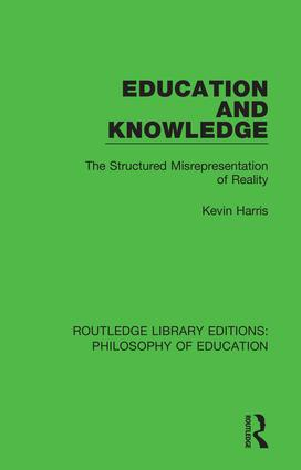 Education and Knowledge: The Structured Misrepresentation of Reality book cover