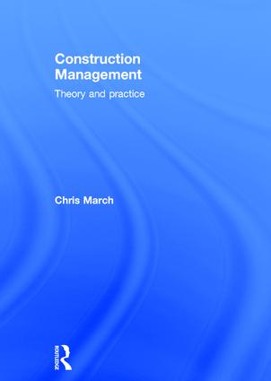 Construction Management: Theory and Practice, 1st Edition (Hardback) book cover
