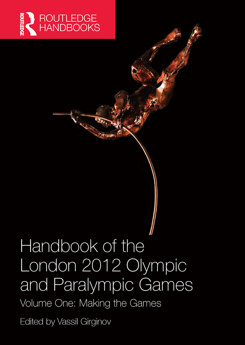 Handbook of the London 2012 Olympic and Paralympic Games: Volume One: Making the Games, 1st Edition (Paperback) book cover