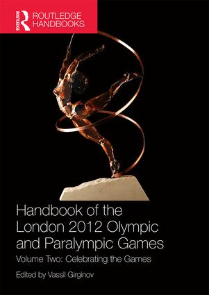Handbook of the London 2012 Olympic and Paralympic Games: Volume Two: Celebrating the Games, 1st Edition (Paperback) book cover