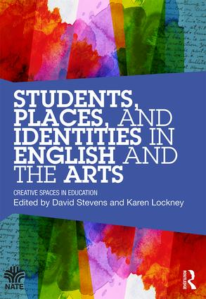 Students, Places and Identities in English and the Arts: Creative Spaces in Education, 1st Edition (Paperback) book cover