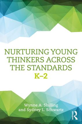 Nurturing Young Thinkers Across the Standards: K–2, 1st Edition (Paperback) book cover
