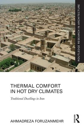 Thermal Comfort in Hot Dry Climates: Traditional Dwellings in Iran book cover