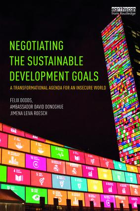 Negotiating the Sustainable Development Goals: A transformational agenda for an insecure world book cover