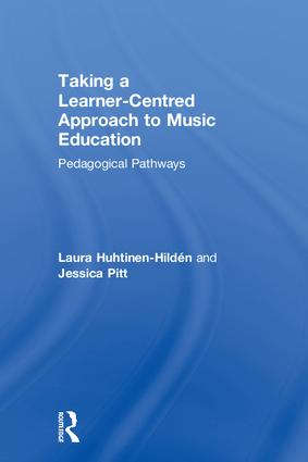Taking a Learner-Centred Approach to Music Education: Pedagogical Pathways, 1st Edition (Hardback) book cover