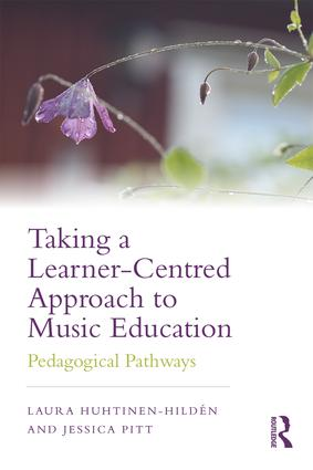 Taking a Learner-Centred Approach to Music Education: Pedagogical Pathways, 1st Edition (Paperback) book cover