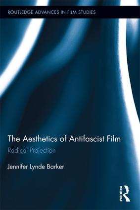 The Aesthetics of Antifascist Film: Radical Projection, 1st Edition (Paperback) book cover