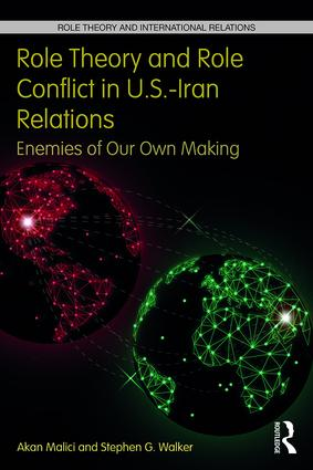 Role Theory and Role Conflict in U.S.-Iran Relations: Enemies of Our Own Making (Paperback) book cover